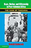 Race, Nation, and Citizenship in Post-Colonial Africa, Ronald Aminzade, 1107044383
