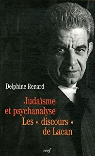 Judaïsme et psychanalyse : les discours de Lacan, Renard, Delphine