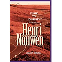 Dare to Journey--with Henri Nouwen
