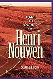 Dare To Journey--with Henri Nouwen