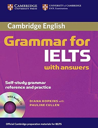 Cambridge Grammar for IELTS Student's Book with Answers and Audio CD (Cambridge Books for Cambridge Exams) by Cambridge University Press