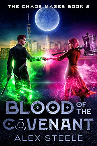 Female Chaos - Blood of the Covenant: An Urban Fantasy Action Adventure (The Chaos Mages Book 2)