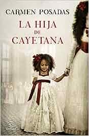 La hija de Cayetana (ESPASA NARRATIVA): Amazon.es: Carmen
