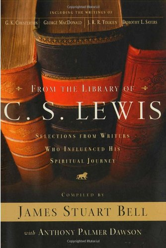 From the Library of C. S. Lewis: Selections from Writers Who Influenced His Spiritual Journey (A Writers' Palette Book)