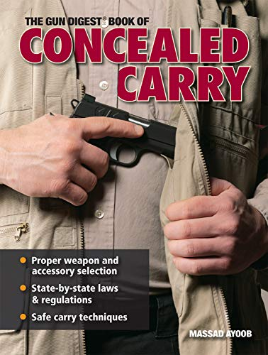 The Gun Digest Book of Concealed Carry (Gun Digest Concealed Carry)