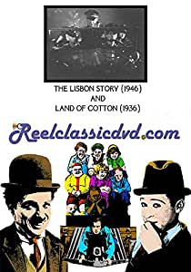 THE LISBON STORY (1946) with LAND OF COTTON (1936)