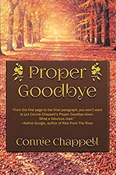 Proper Goodbye: A Contemporary Family Drama Filled With Romance and Emotion (Wild Raspberries Series Book 2) by [Chappell, Connie]