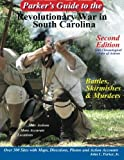 Parker s Guide to the Revolutionary War in South Carolina