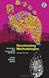 Decolonizing Methodologies: Research and Indigenous Peoples by Smith, Linda Tuhiwai 2nd (second) ,Revis edition [Paperback(2012)]