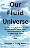 Our Fluid Universe, Thomas Lang, 148129749X