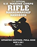 """The Official US Marine Corps Rifle Marksmanship Handbook: Updated Edition: Master the M16 Rifle, M4 Carbine, and other Black Rifle Variants. Big 8.5"""" x 11"""" size! (MCRP 8-10B.2 / MCRP 3-01A)"""