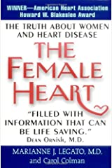 The Female Heart: The Truth About Women and Heart Disease Paperback
