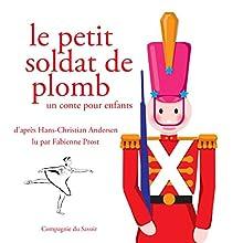Le petit soldat de plomb (Les plus beaux contes pour enfants) | Livre audio Auteur(s) : Hans Christian Andersen Narrateur(s) : Fabienne Prost