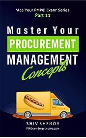 Master Your Procurement Management Concepts: Essential PMP® Concepts Simplified (Ace Your PMP® Exam Book 11)