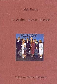 La casina, la casa, le cose (Il divano) (Italian Edition