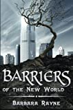 Barriers of the New World, Barbara Rayne, 1478107715