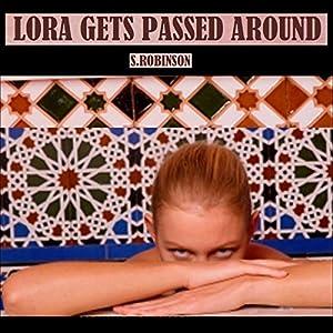 Lora Gets Passed Around Audiobook