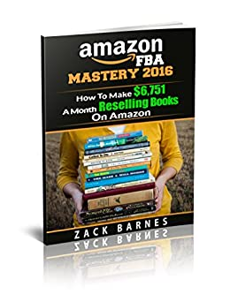 amazon fba business mastery 2016 how to make 6 751 a month reselling books on. Black Bedroom Furniture Sets. Home Design Ideas