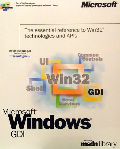 Microsoft Win32 Developer's Reference Library - GDI (Microsoft Developers Library Win 32 GDI) (Microsoft Windows GDI) by Microsoft