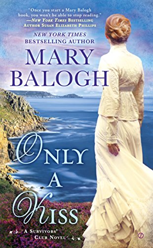 Only a Kiss: A Survivors' Club Novel by [Balogh, Mary]