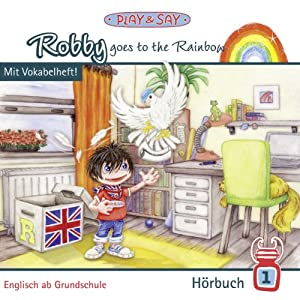 Robby goes to the Rainbow (Robby 1) Hörbuch