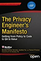 The Privacy Engineer's Manifesto: Getting from Policy to Code to QA to Value Front Cover