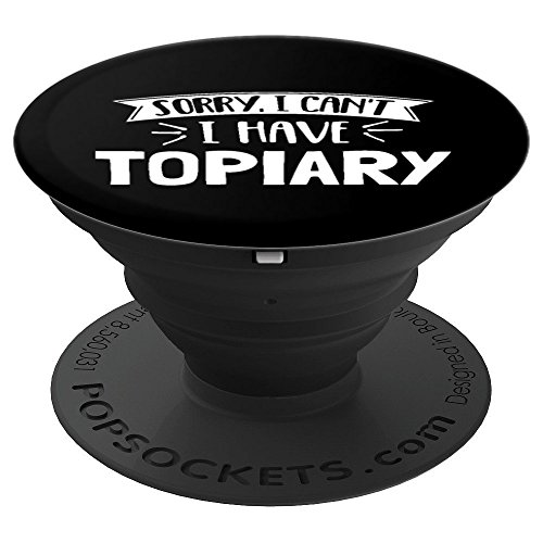 Topiary Phone Case Stand Gift - Sorry I Can't! - PopSockets Grip and Stand for Phones and Tablets