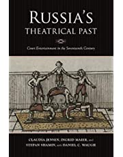 Russia's Theatrical Past: Court Entertainment in the Seventeenth Century