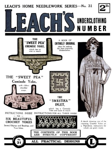 Read Online Leach's2D #31 c. 1915 - Vintage Crochet Lace Yokes and Edgings for Underclothing PDF