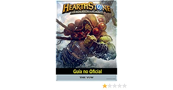 Hearthstone Héroes of Warcraft Guía no Oficial eBook ...
