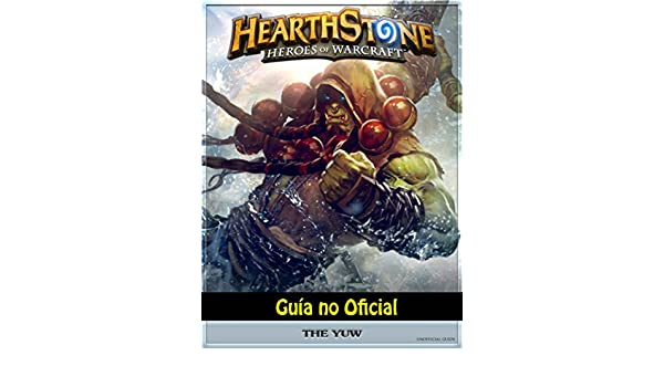 Hearthstone Héroes of Warcraft Guía no Oficial (Spanish ...