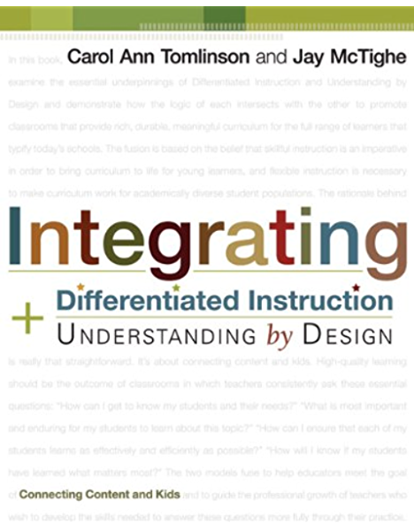 Amazon Com Integrating Differentiated Instruction And Understanding By Design Connecting Content And Kids Ebook Tomlinson Carol Ann Mctighe Jay Kindle Store