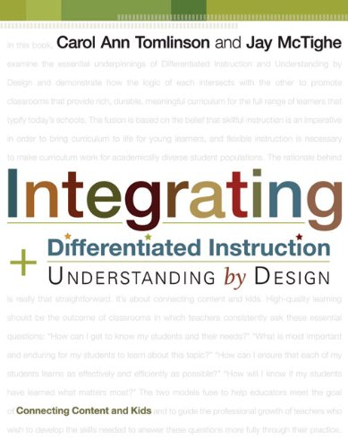 Integrating Differentiated Instruction and Understanding by Design: Connecting Content and Kids Pdf