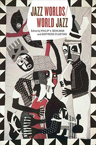Jazz Worlds/World Jazz (Chicago Studies in Ethnomusicology) (Examples Of Nationalism In The United States)