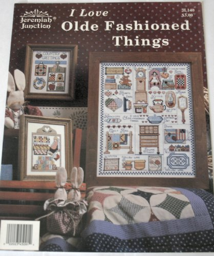 I Love Olde Fashioned Things (Cross Stitch, Jeremiah Junction, Inc., JL140)