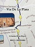 Via De La Plata: 33 Days - 1006 Kilometers - Camino de Santiago