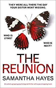 The Reunion: An utterly gripping psychological thriller with a jaw-dropping twist by [Hayes, Samantha]