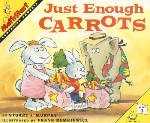 Great Source Mathstart: Student Reader Just Enough Carrots: Comparing Amounts