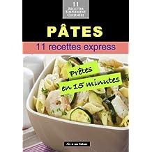 Pâtes: 11 recettes prêtes en 15 minutes (Alix et ses Délices) (French Edition)