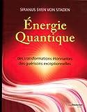 energie quantique des transformations ?tonnantes des gu?risons exceptionnelles