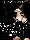Voyeur - A descoberta do prazer (Portuguese Edition)