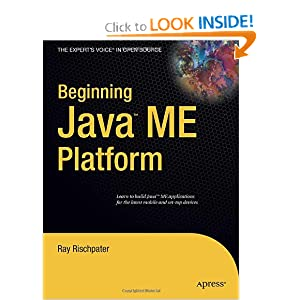 Beginning Java ME Platform (Expert's Voice in Open Source) Ray Rischpater