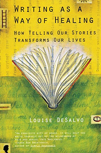 Writing as a Way of Healing: How Telling Our Stories Transforms Our Lives [Louise Desalvo] (Tapa Blanda)