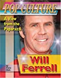 Will Ferrell (Popular Culture: A View from the Paparazzi (Hardcover))