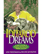 Iditarod Dreams: A Year in the Life of Alaskan Sled Dog Racer DeeDee Jonrowe First edition by Lew Freedman, Deedee Jonrowe (2005) Paperback