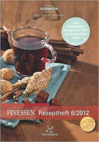 Finessen Rezeptheft 6 2012 Vorwerk Thermomix Amazon De Thermomix