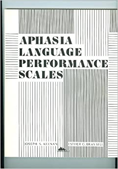 Aphasia Language Performance Scales: Esther G. Brassell