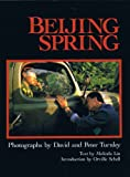 Beijing Spring, David C. Turnley, Peter Turnley, 1556701314
