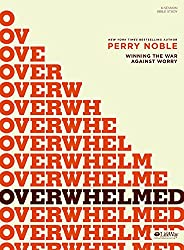 Overwhelmed - Bible Study Book