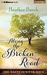 Along the Broken Road (Roads to River Rock)